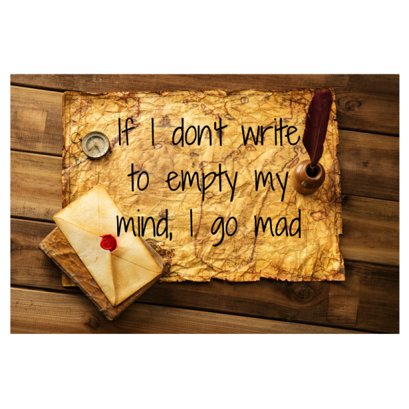 if-i-dont-write-i-go-mad