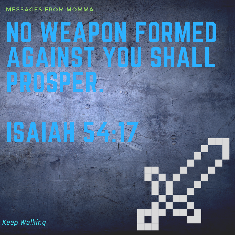 no weapon formed against you shall prosper Isaiah 54_17